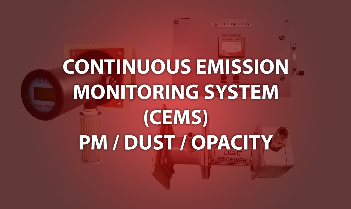 CONTINUOUS (PM / Dust / Opacity) EMISSION MONITORING SYSTEM (CEMS)